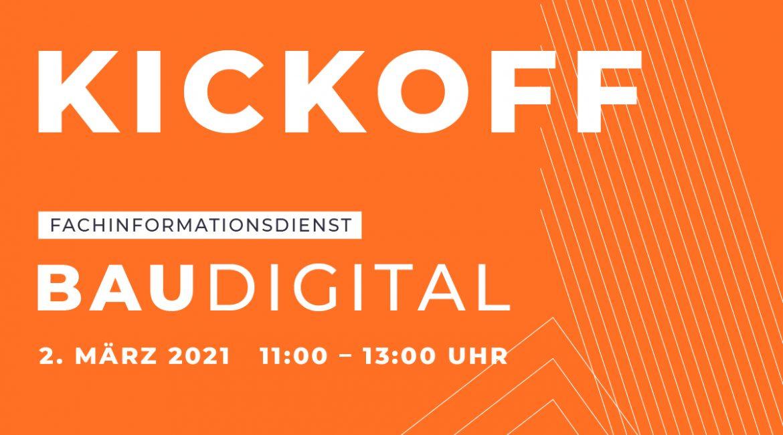 Erfolgreiche Kickoff-Veranstaltung des FID BAUdigital – Online-Umfrage gestartet